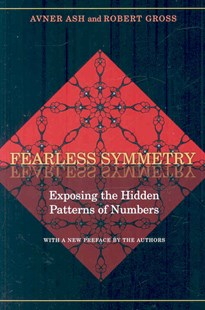 Fearless Symmetry by Avner Ash, Robert Gross (9780691138718) - PaperBack - Science & Technology Mathematics