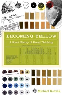 Becoming Yellow by Michael Keevak (9780691140315) - HardCover - History
