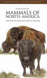 Mammals of North America by Roland W. Kays, Don E. Wilson, Roland W. Kays (9780691140926) - PaperBack - Pets & Nature Wildlife