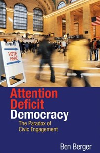 Attention Deficit Democracy by Ben Berger, Benjamin Berger (9780691144689) - HardCover - Politics Political Issues