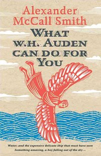 What W. H. Auden Can Do for You by Alexander McCall Smith (9780691144733) - HardCover - Modern & Contemporary Fiction Literature