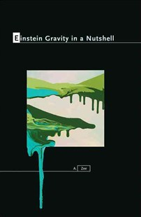 Einstein Gravity in a Nutshell by Anthony Zee (9780691145587) - HardCover - Science & Technology Physics