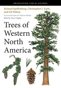 Trees of Western North America by Richard Spellenberg, Gil Nelson, Christopher J. Earle, Amy K. Hughes, David More (9780691145808) - PaperBack - Science & Technology Biology