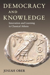 Democracy and Knowledge by Josiah Ober (9780691146249) - PaperBack - History Ancient & Medieval History