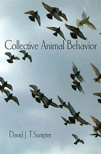 Collective Animal Behavior by David J. T. Sumpter (9780691148434) - PaperBack - Business & Finance Ecommerce