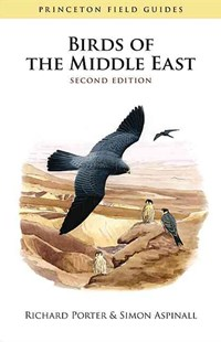 Birds of the Middle East by Richard Porter, Simon Aspinall, Richard Porter (9780691148441) - PaperBack - Pets & Nature Birds