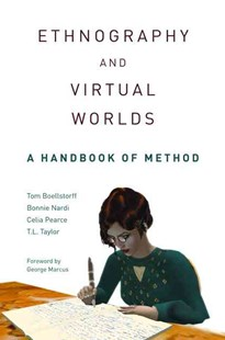 Ethnography and Virtual Worlds by Tom Boellstorff, Bonnie A. Nardi, Celia Pearce, T. L. Taylor, T. L. Taylor (9780691149516) - PaperBack - Computing Game Design