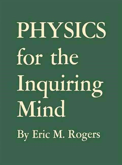Physics for the Inquiring Mind