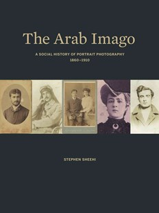 Arab Imago by Stephen Sheehi (9780691151328) - HardCover - Art & Architecture Art History