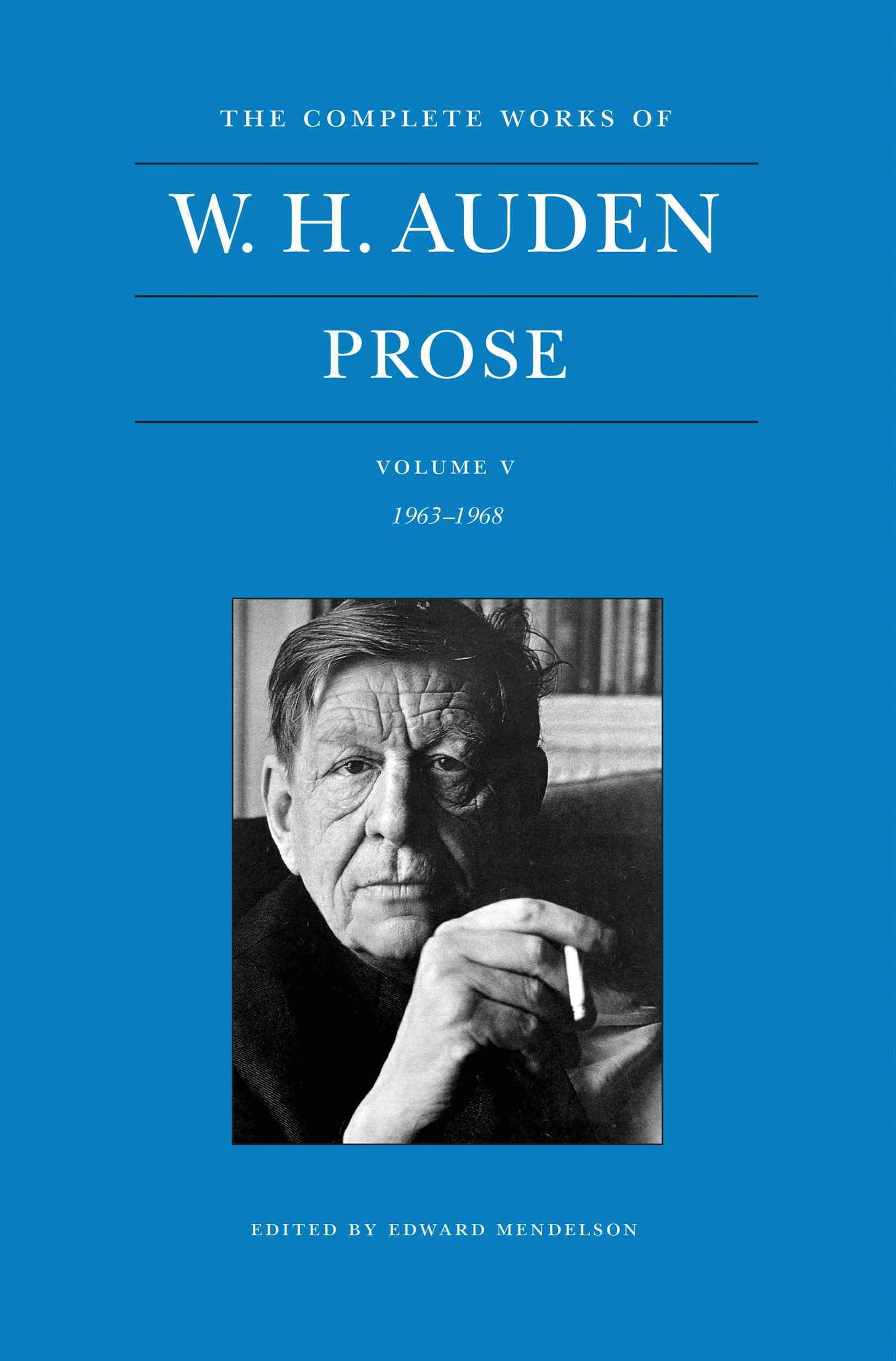 The Complete Works of W. H Auden - Prose, 1963-1968