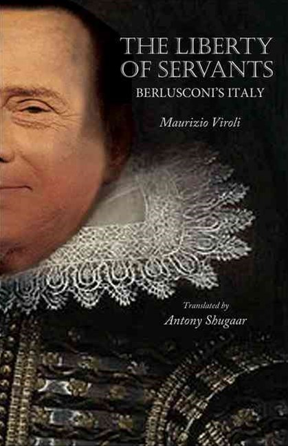 Liberty of Servants - Berlusconi's Italy