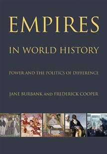 Empires in World History by Jane Burbank, Frederick Cooper (9780691152363) - PaperBack - History European