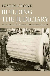 Building the Judiciary by Justin Crowe (9780691152936) - PaperBack - Politics Political Issues