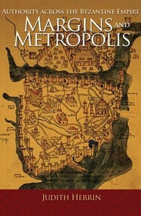 Margins and Metropolis by Judith Herrin (9780691153018) - HardCover - History Ancient & Medieval History