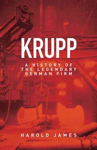 Krupp by Dr. Harold James (9780691153407) - HardCover - Business & Finance Ecommerce