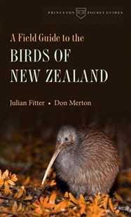 Birds of New Zealand by Julian Fitter, Don Merton, Helen Clark (9780691153513) - PaperBack - Pets & Nature Birds