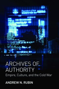 Archives of Authority by Andrew N. Rubin (9780691154152) - HardCover - History European