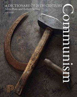 Dictionary of 20th-Century Communism by Silvio Pons, Robert Service, Mark Epstein (9780691154299) - PaperBack - History Modern