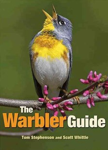 Warbler Guide by Tom Stephenson, Scott Whittle, Catherine Hamilton (9780691154824) - PaperBack - Pets & Nature Birds