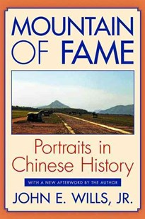 Mountain of Fame by Mr. John E. WillsJr. (9780691155876) - PaperBack - Biographies General Biographies