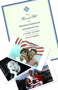 Rise and Fall of Modern American Conservatism by David Farber (9780691156064) - PaperBack - History Modern