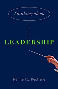 Thinking About Leadership by Nannerl O. Keohane (9780691156187) - PaperBack - Business & Finance Management & Leadership