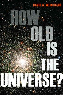 How Old is the Universe? by David A. Weintraub (9780691156286) - PaperBack - Science & Technology Astronomy