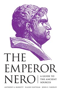 Emperor Nero by Anthony A. Barrett, Elaine Fantham, John C. Yardley (9780691156514) - PaperBack - Biographies General Biographies