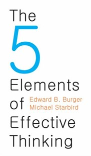 5 Elements of Effective Thinking by Edward B. Burger, Michael Starbird (9780691156668) - HardCover - Education Study Guides