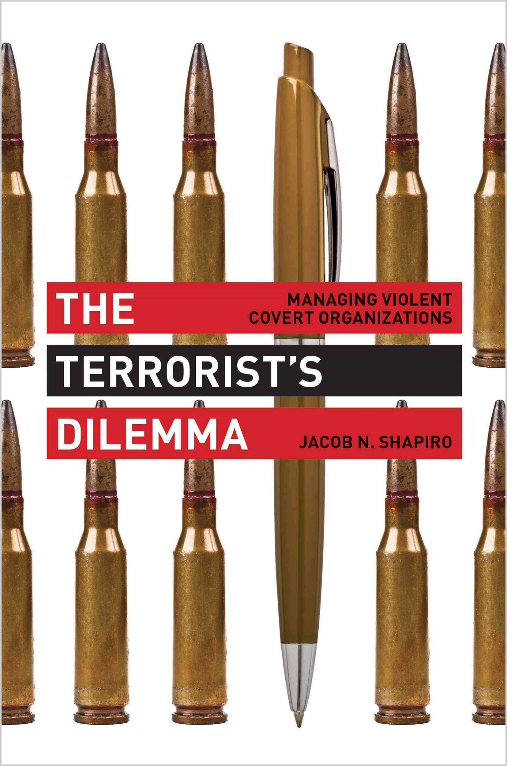 The Terrorist's Dilemma - Managing Violent Covert Organizations