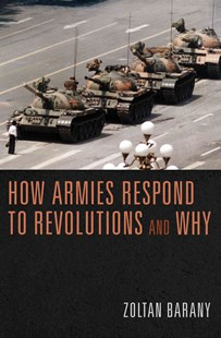 How Armies Respond to Revolutions and Why by Zoltan Barany (9780691157368) - HardCover - History Modern