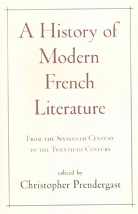 History of Modern French Literature by Christopher Prendergast (9780691157726) - HardCover - Modern & Contemporary Fiction Literature