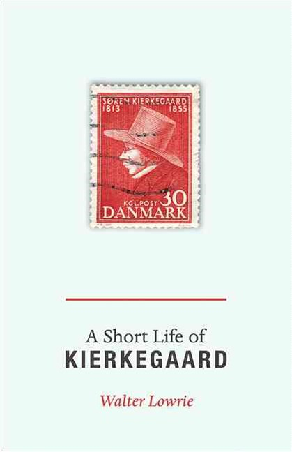 Short Life of Kierkegaard