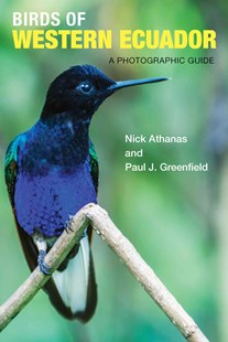 Birds of Western Ecuador by Paul J. Greenfield, Paul J. Greenfield, Iain Campbell, Pablo Cervantes Daza, Andrew Spencer, Sam Woods (9780691157801) - PaperBack - Pets & Nature Birds