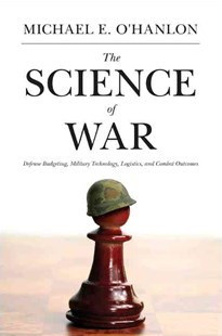 Science of War by Michael E. O'Hanlon (9780691157993) - PaperBack - History Latin America