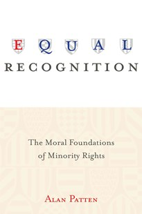 Equal Recognition by Alan Patten (9780691159379) - HardCover - Philosophy Modern