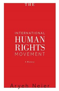 International Human Rights Movement by Aryeh Neier (9780691159607) - PaperBack - History Modern