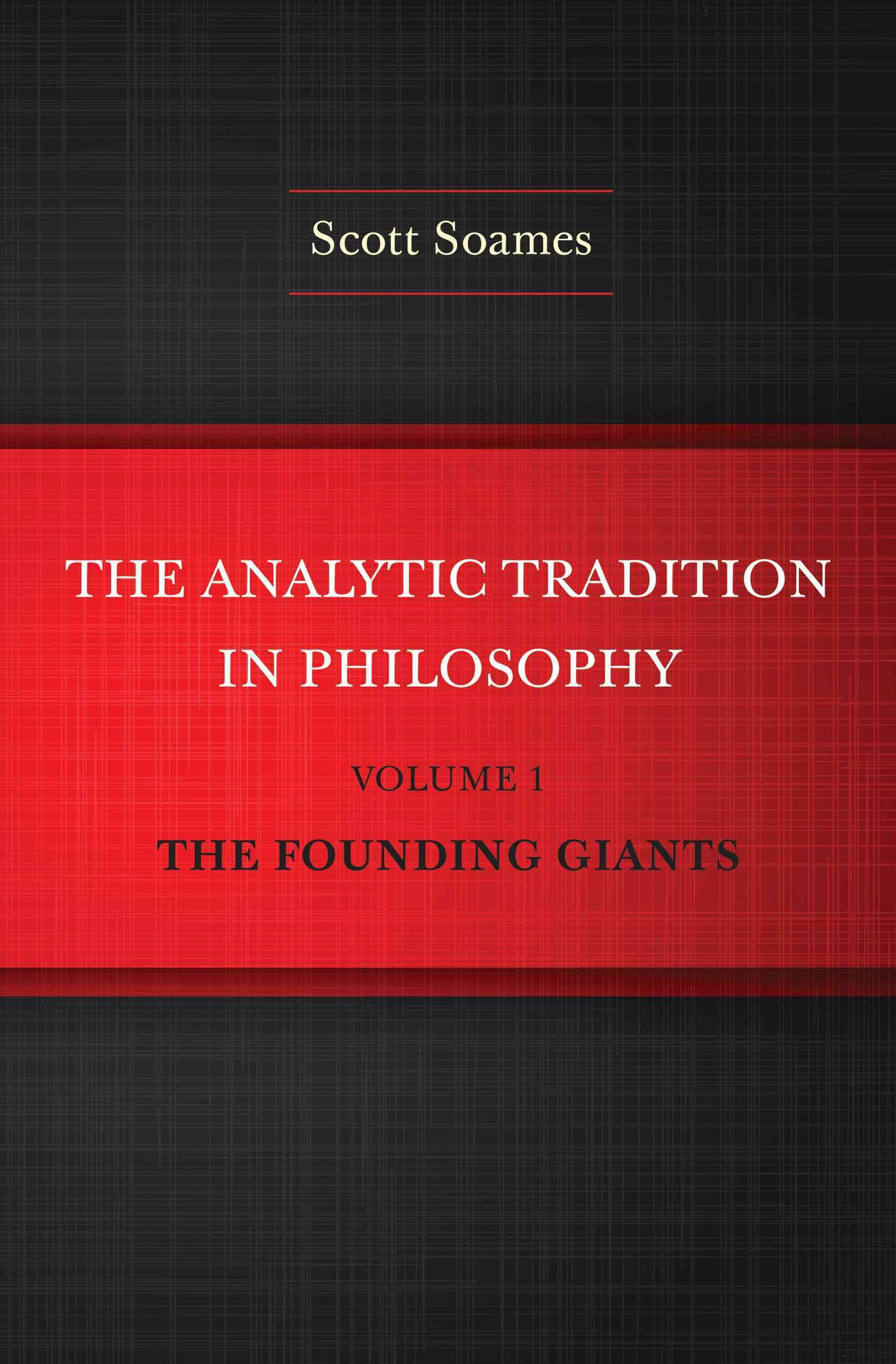 Analytic Tradition in Philosophy, Volume 1