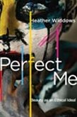 Perfect Me!: Beauty as an Ethical Ideal