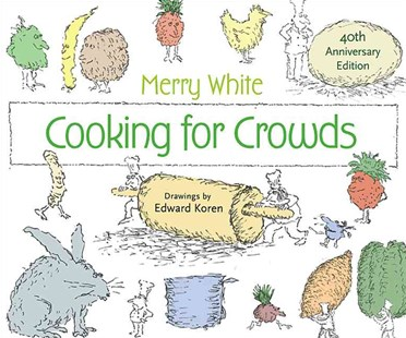 Cooking for Crowds by Merry E. White, Edward Koren, Darra Goldstein (9780691160368) - HardCover - Cooking Cooking Reference