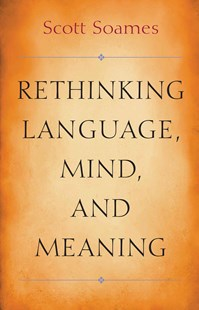 Rethinking Language, Mind, and Meaning by Scott Soames (9780691160450) - HardCover - Philosophy Modern