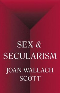 Sex and Secularism by Joan Scott (9780691160641) - HardCover - History