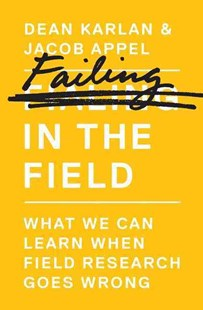Failing in the Field by Dean Karlan, Jacob Appel (9780691161891) - HardCover - Business & Finance Ecommerce