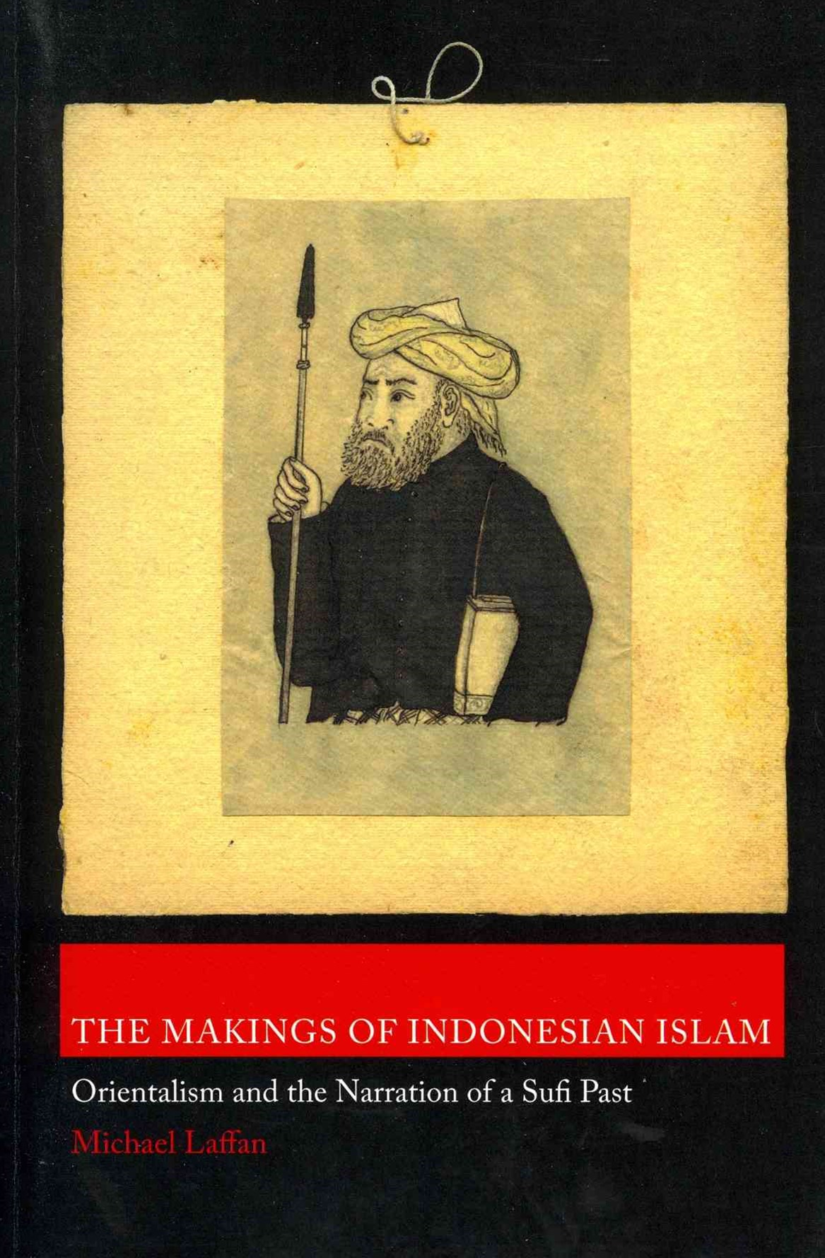 The Makings of Indonesian Islam