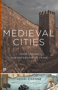Medieval Cities by Henri Pirenne, Michael McCormick, Michael McCormick (9780691162393) - PaperBack - Business & Finance Ecommerce