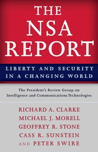 NSA Report by The President's Review Group on Intelligence and Communications Technologies, Richard A. Clarke, Michael J. Morell, Geoffrey R. Stone, Cass R. Sunstein, Peter Swire (9780691163208) - PaperBack - Computing Networking