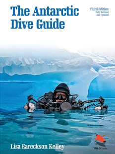 Antarctic Dive Guide by Lisa Eareckson Kelley (9780691163444) - PaperBack - History