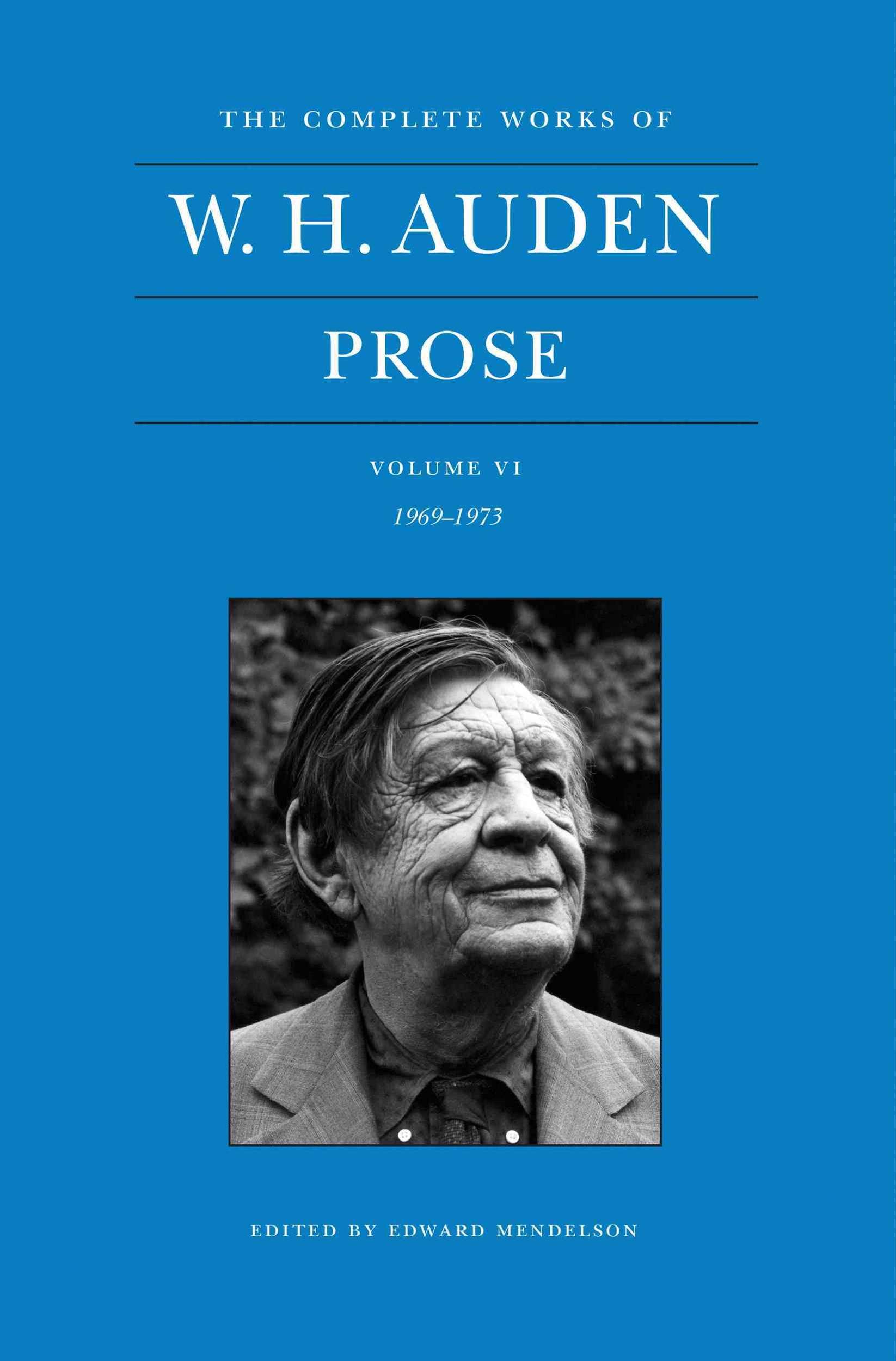 Complete Works of W. H Auden - Prose, 1969-1973