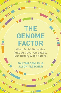 Genome Factor by Dalton Conley, Jason Fletcher (9780691164748) - HardCover - Science & Technology Biology