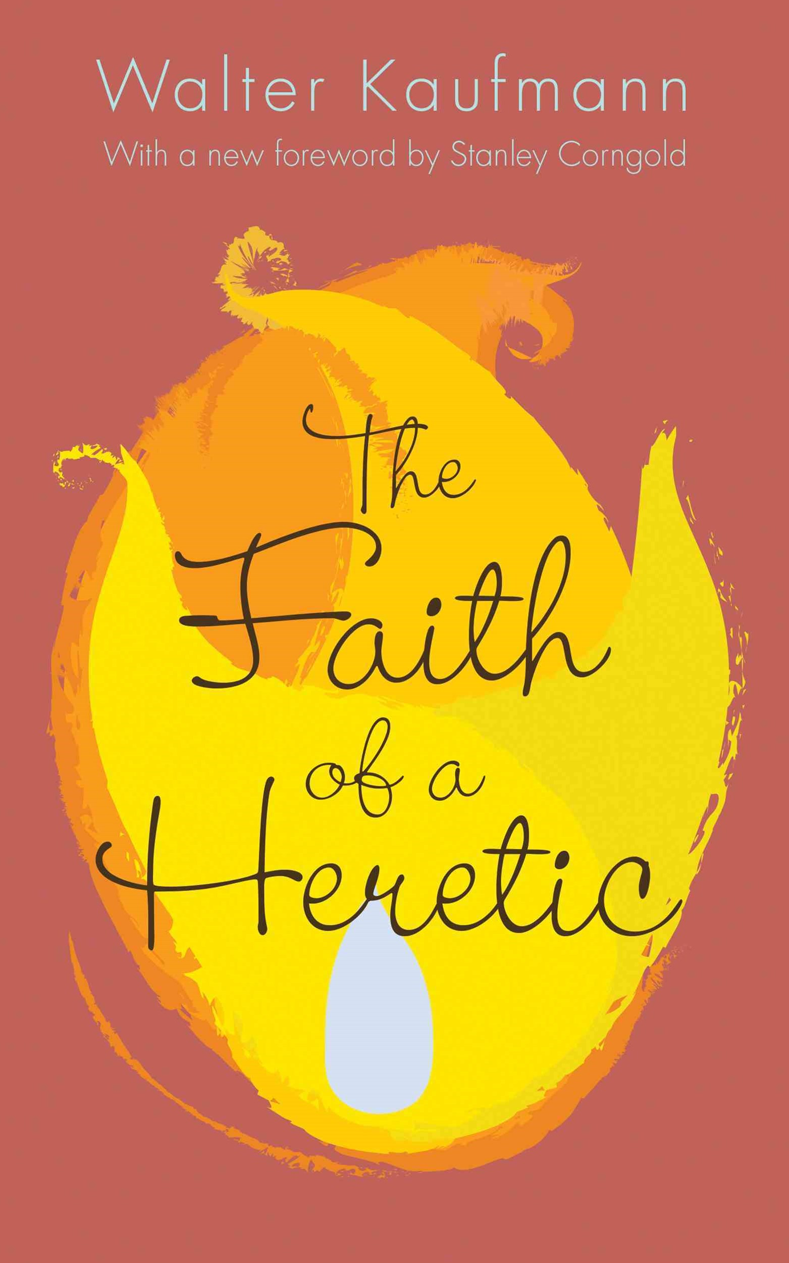 Faith of a Heretic